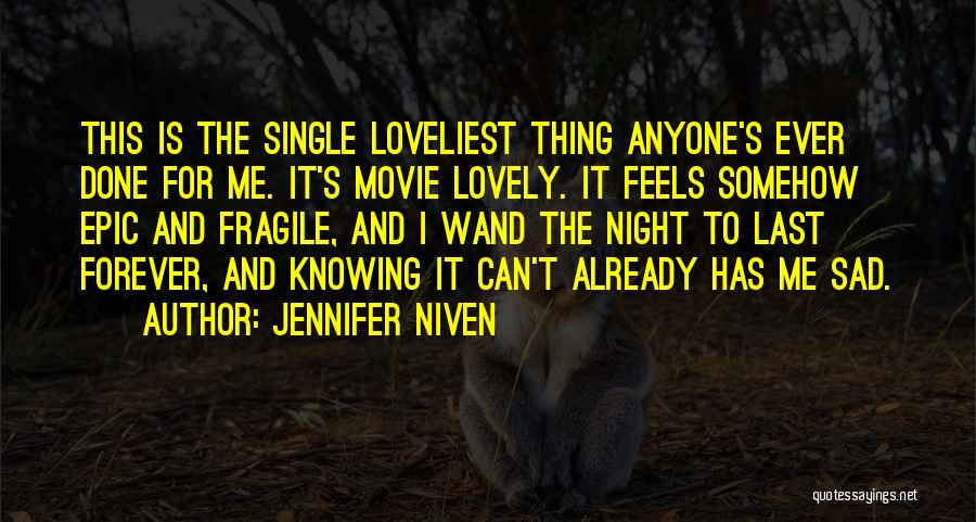 Last Night Movie Quotes By Jennifer Niven