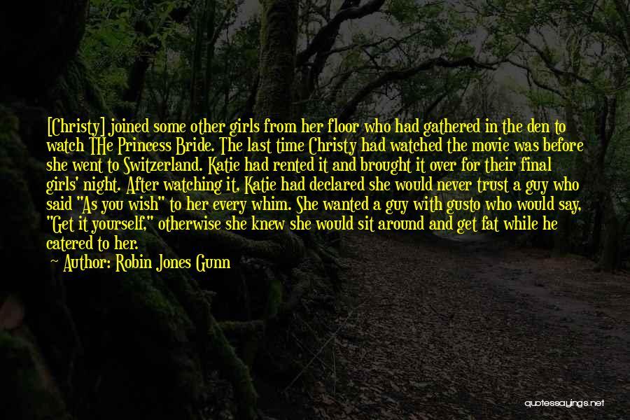 Last Night Movie Quotes By Robin Jones Gunn