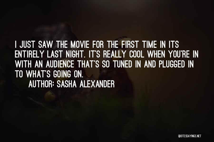 Last Night Movie Quotes By Sasha Alexander