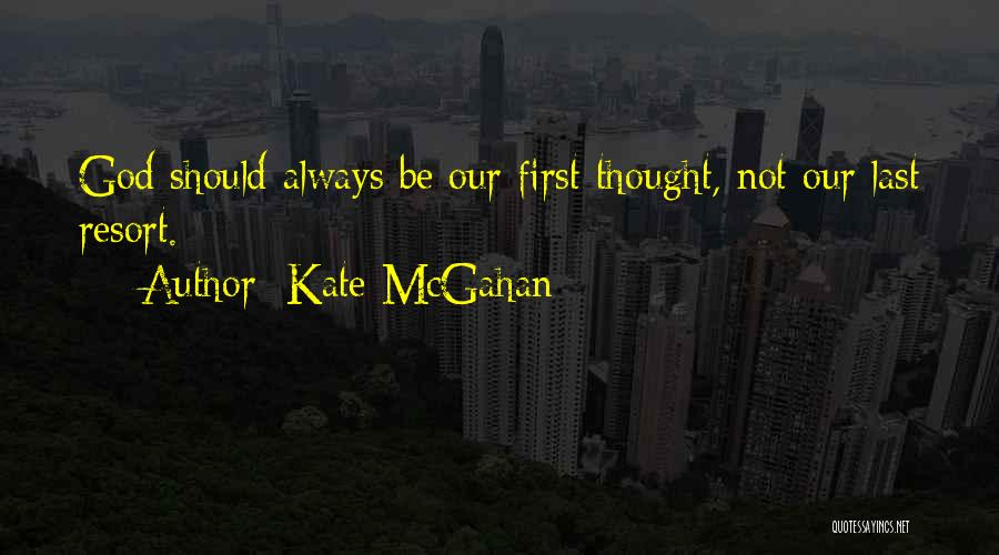 Last Priority Quotes By Kate McGahan