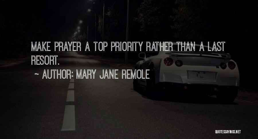 Last Priority Quotes By Mary Jane Remole