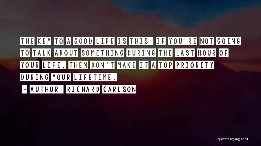Last Priority Quotes By Richard Carlson
