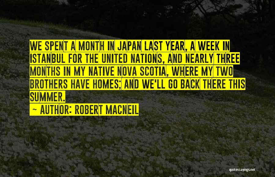Last Week Of Summer Quotes By Robert MacNeil