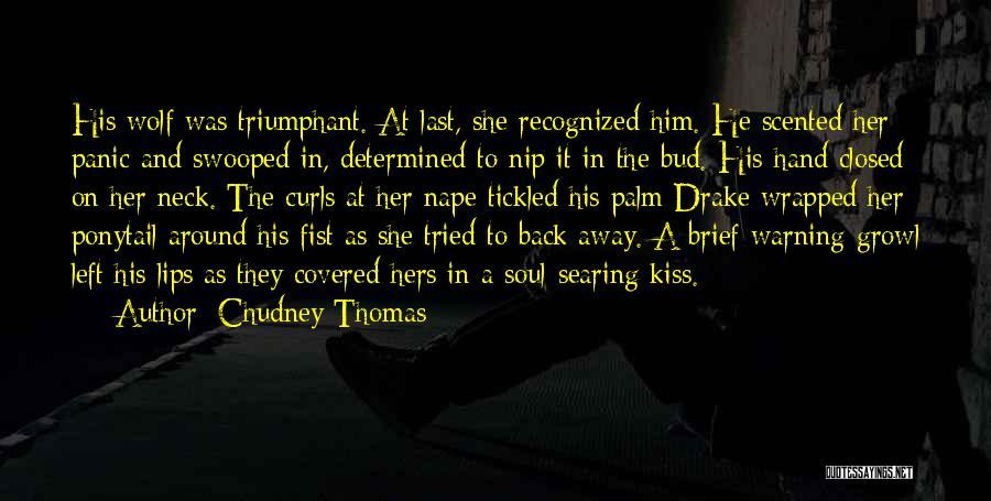 Last Werewolf Quotes By Chudney Thomas