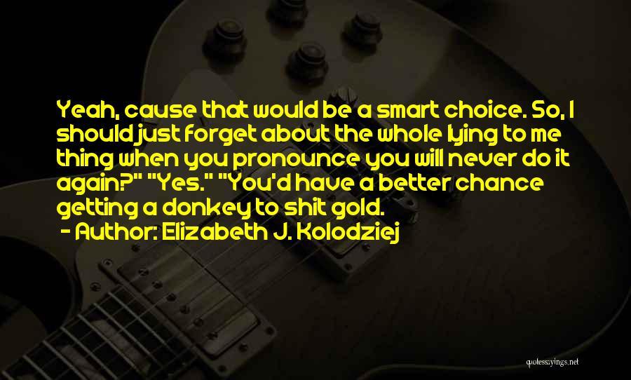 Last Werewolf Quotes By Elizabeth J. Kolodziej