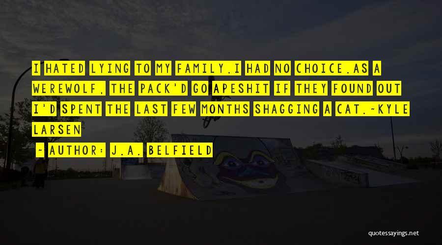 Last Werewolf Quotes By J.A. Belfield