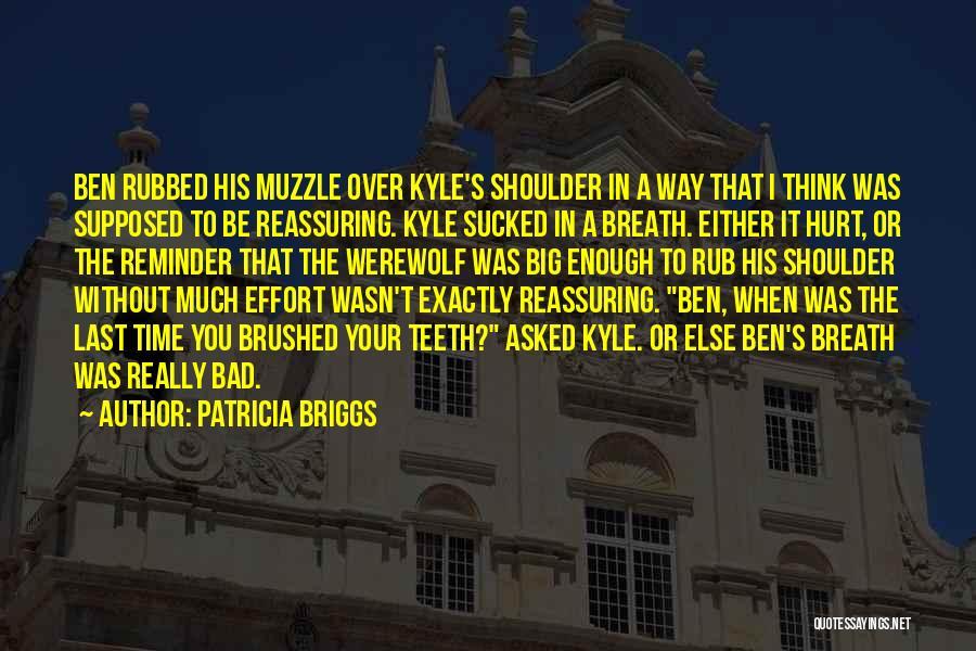 Last Werewolf Quotes By Patricia Briggs