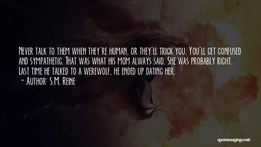 Last Werewolf Quotes By S.M. Reine