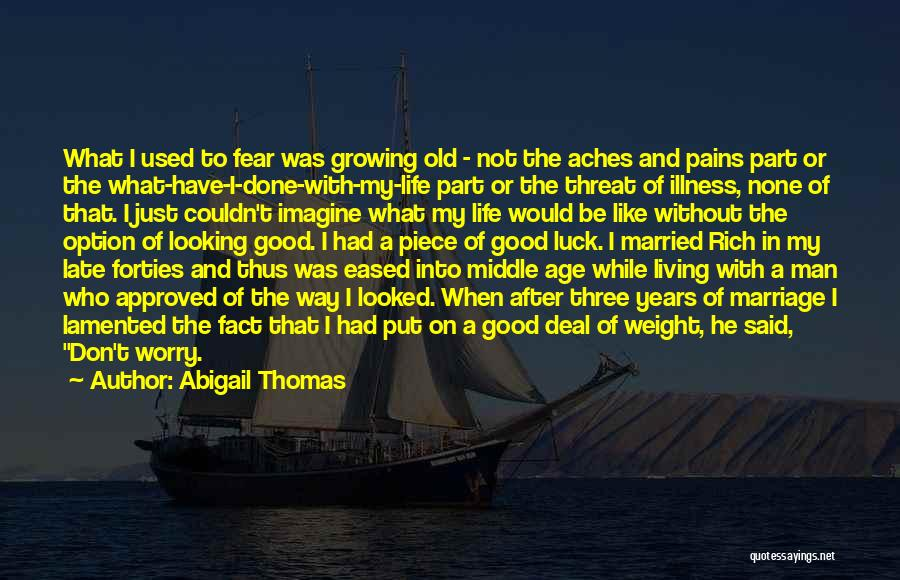 Late Marriage Quotes By Abigail Thomas