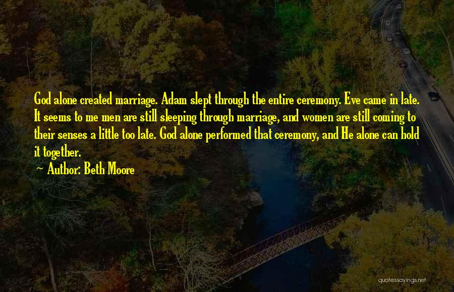 Late Marriage Quotes By Beth Moore