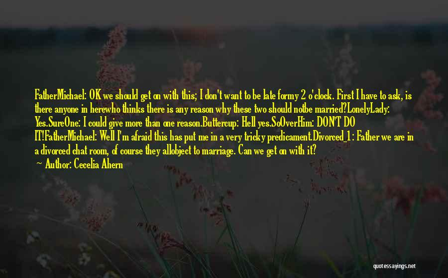 Late Marriage Quotes By Cecelia Ahern