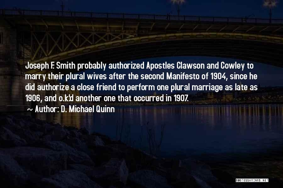 Late Marriage Quotes By D. Michael Quinn