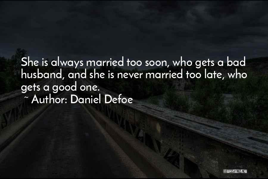 Late Marriage Quotes By Daniel Defoe