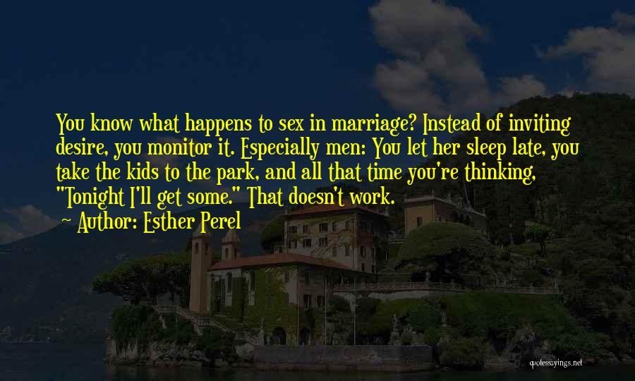Late Marriage Quotes By Esther Perel