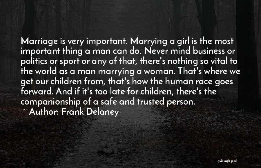 Late Marriage Quotes By Frank Delaney