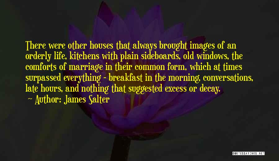Late Marriage Quotes By James Salter