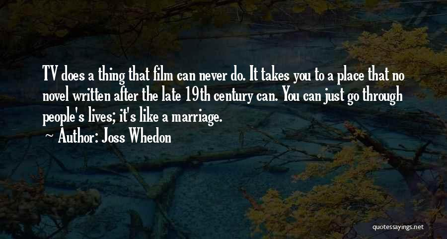 Late Marriage Quotes By Joss Whedon