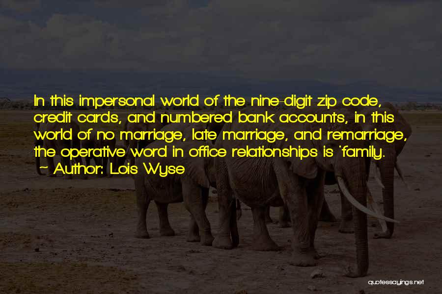 Late Marriage Quotes By Lois Wyse