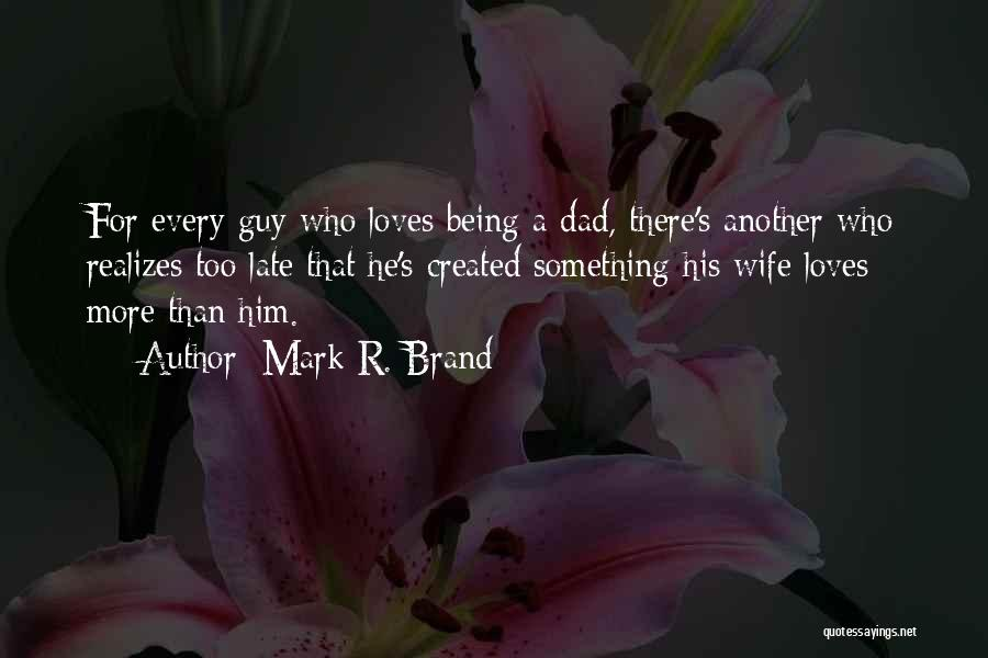 Late Marriage Quotes By Mark R. Brand