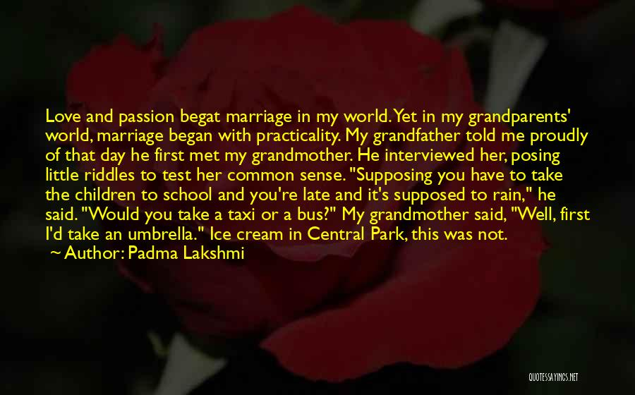 Late Marriage Quotes By Padma Lakshmi