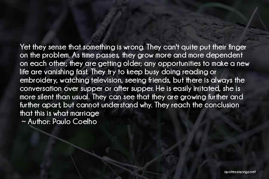 Late Marriage Quotes By Paulo Coelho