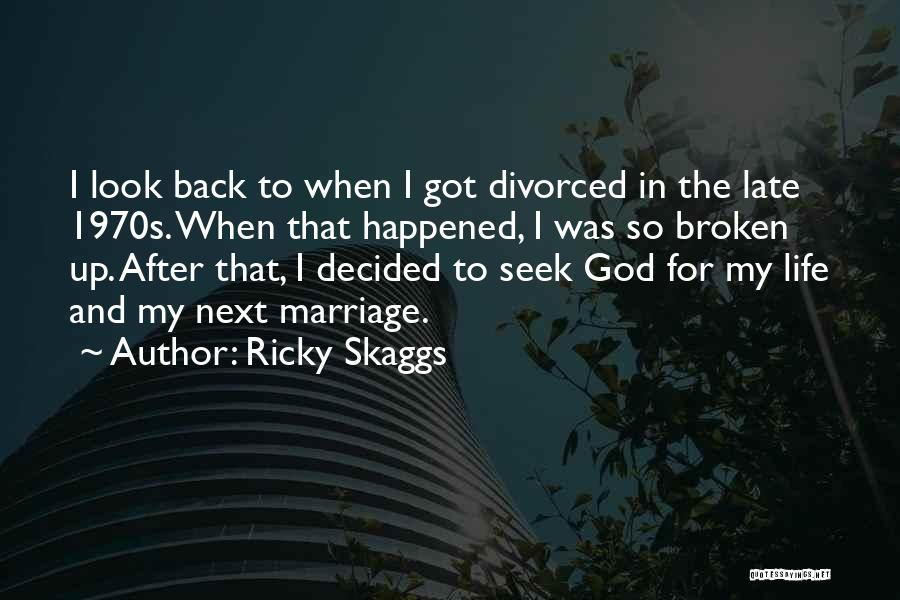 Late Marriage Quotes By Ricky Skaggs