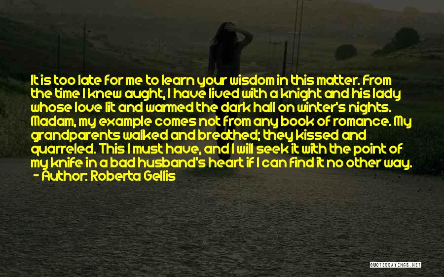 Late Marriage Quotes By Roberta Gellis