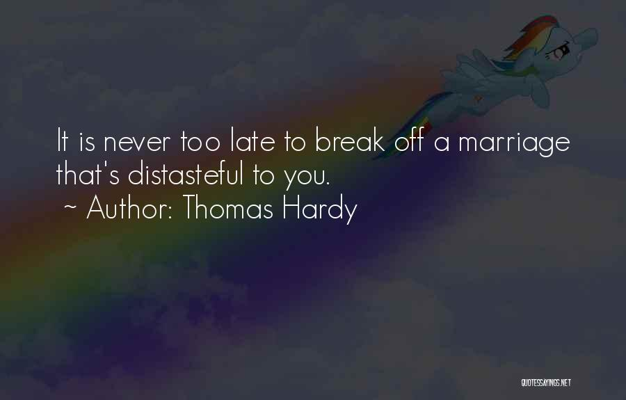 Late Marriage Quotes By Thomas Hardy