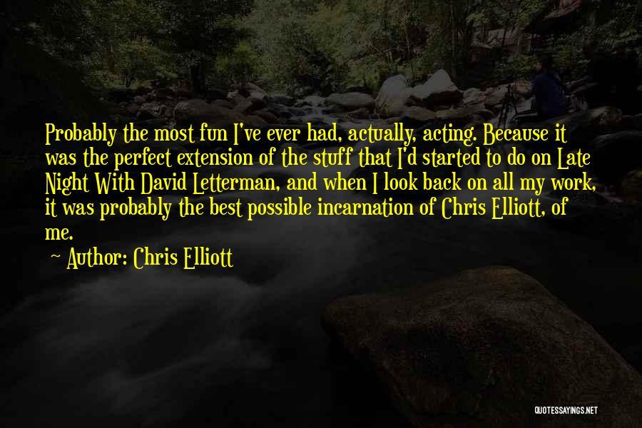 Late Night Fun Quotes By Chris Elliott