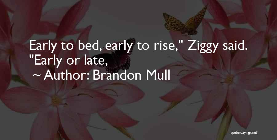 Late To Bed Early To Rise Quotes By Brandon Mull