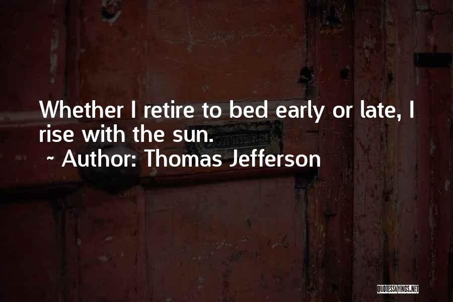 Late To Bed Early To Rise Quotes By Thomas Jefferson