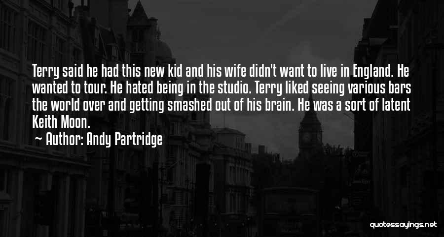 Latent Quotes By Andy Partridge
