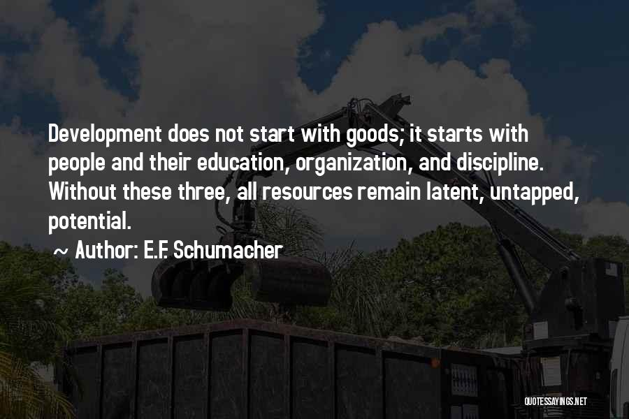 Latent Quotes By E.F. Schumacher
