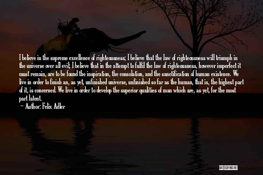 Latent Quotes By Felix Adler