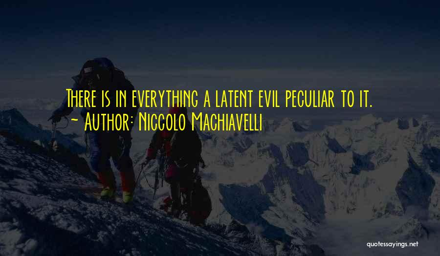 Latent Quotes By Niccolo Machiavelli