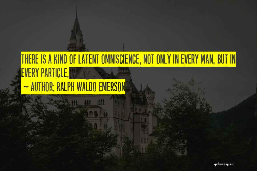 Latent Quotes By Ralph Waldo Emerson