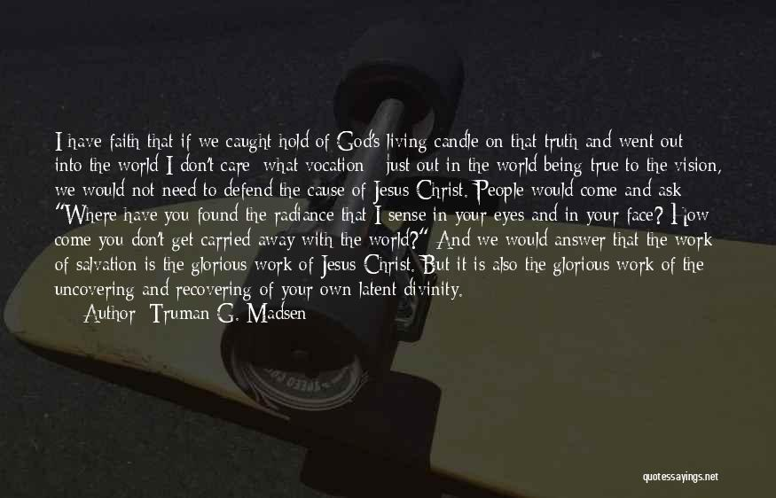 Latent Quotes By Truman G. Madsen