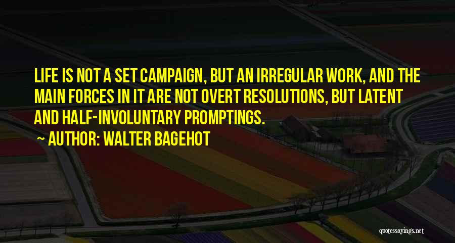 Latent Quotes By Walter Bagehot