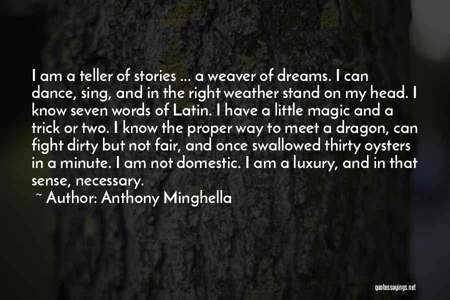 Latin Dance Quotes By Anthony Minghella