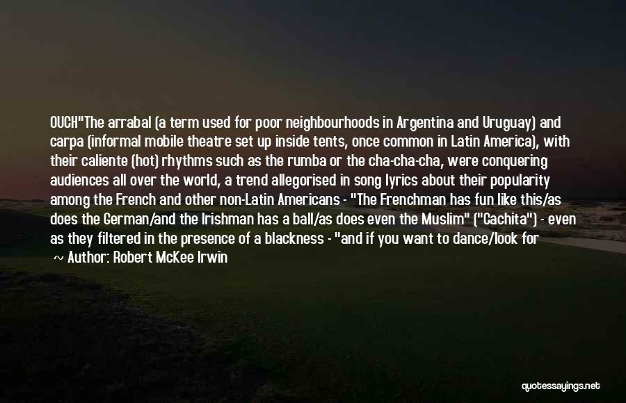 Latin Dance Quotes By Robert McKee Irwin