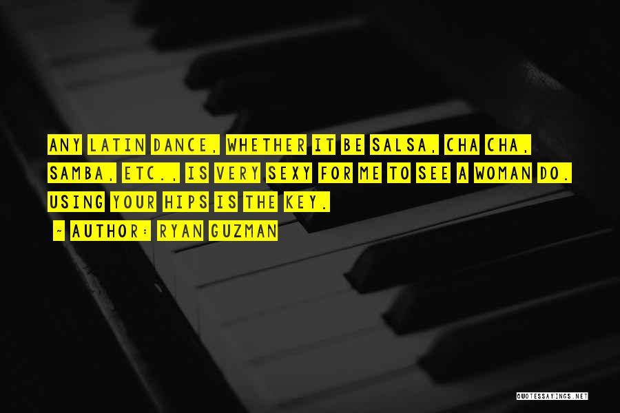 Latin Dance Quotes By Ryan Guzman