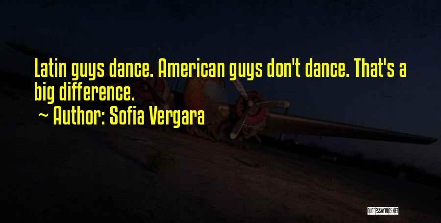 Latin Dance Quotes By Sofia Vergara
