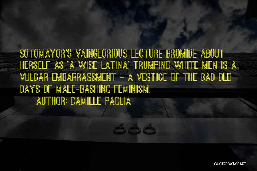 Latina Quotes By Camille Paglia