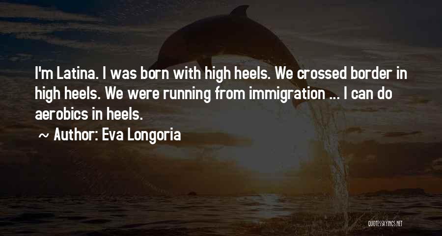 Latina Quotes By Eva Longoria