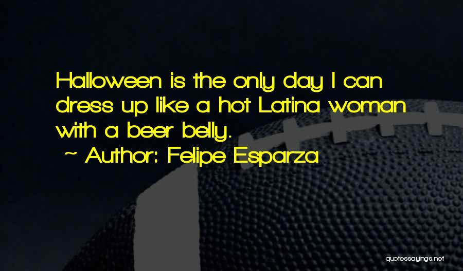 Latina Quotes By Felipe Esparza