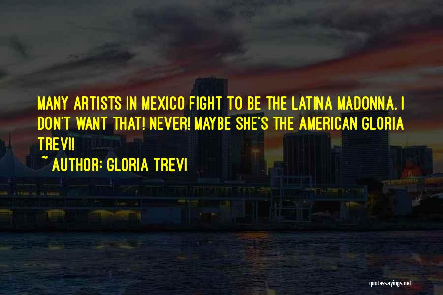Latina Quotes By Gloria Trevi