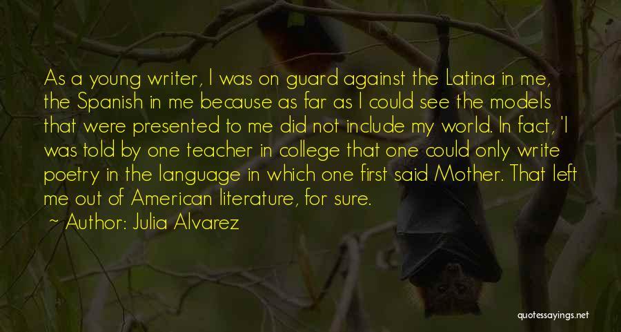 Latina Quotes By Julia Alvarez