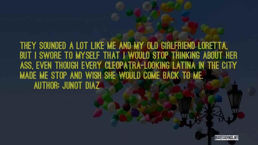 Latina Quotes By Junot Diaz
