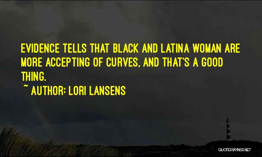 Latina Quotes By Lori Lansens