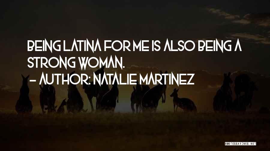 Latina Quotes By Natalie Martinez